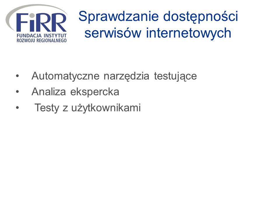 Sprawdzanie dostępności serwisów internetowych Automatyczne narzędzia testujące Analiza ekspercka Testy z użytkownikami