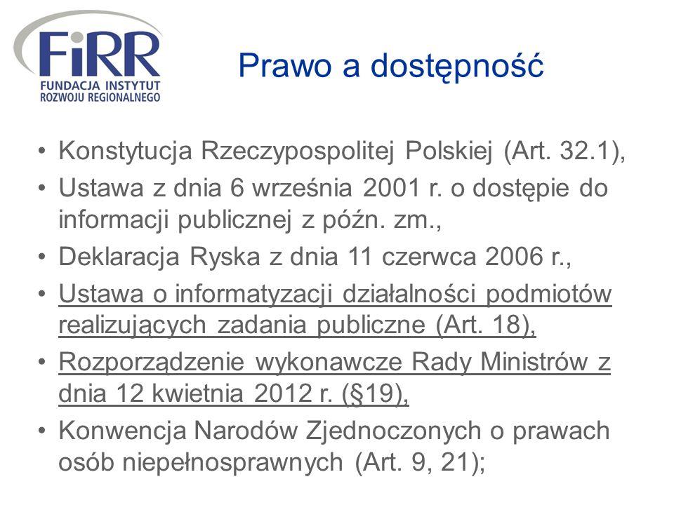 Konstytucja Rzeczypospolitej Polskiej (Art. 32.1), Ustawa z dnia 6 września 2001 r. o dostępie do informacji publicznej z późn. zm., Deklaracja Ryska