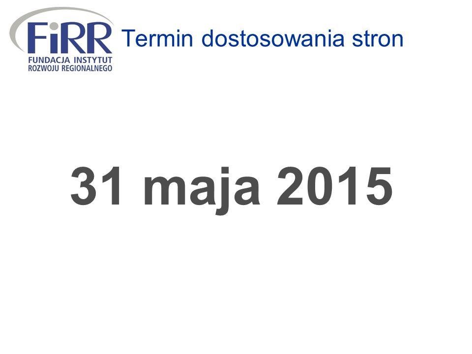 31 maja 2015 Termin dostosowania stron