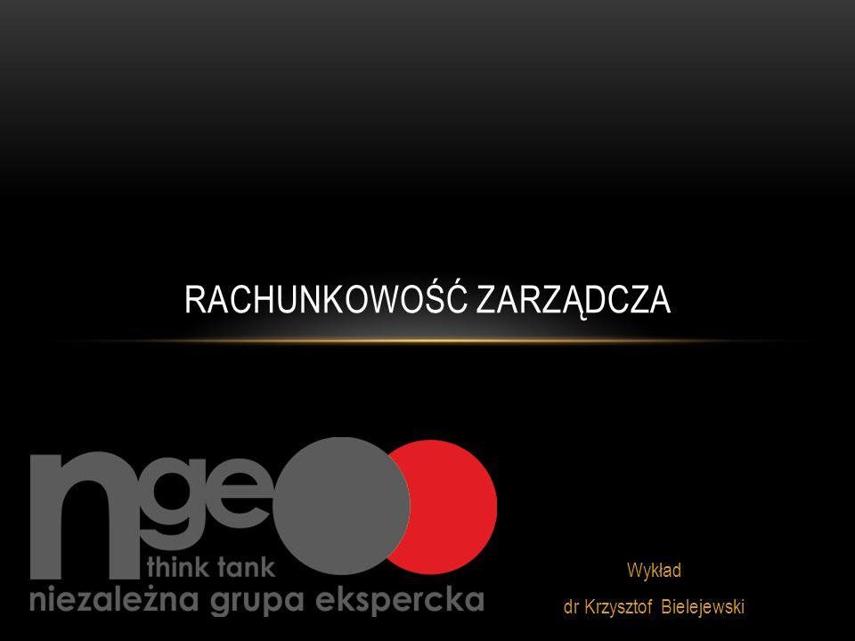 Wykład dr Krzysztof Bielejewski RACHUNKOWOŚĆ ZARZĄDCZA
