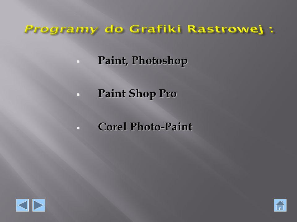  Paint, Photoshop  Paint Shop Pro  Corel Photo-Paint