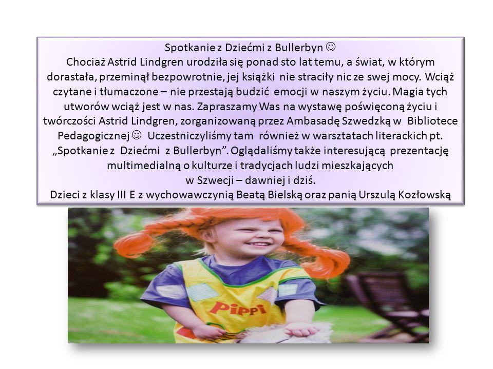 Spotkanie z Dziećmi z Bullerbyn Chociaż Astrid Lindgren urodziła się ponad sto lat temu, a świat, w którym dorastała, przeminął bezpowrotnie, jej ksią
