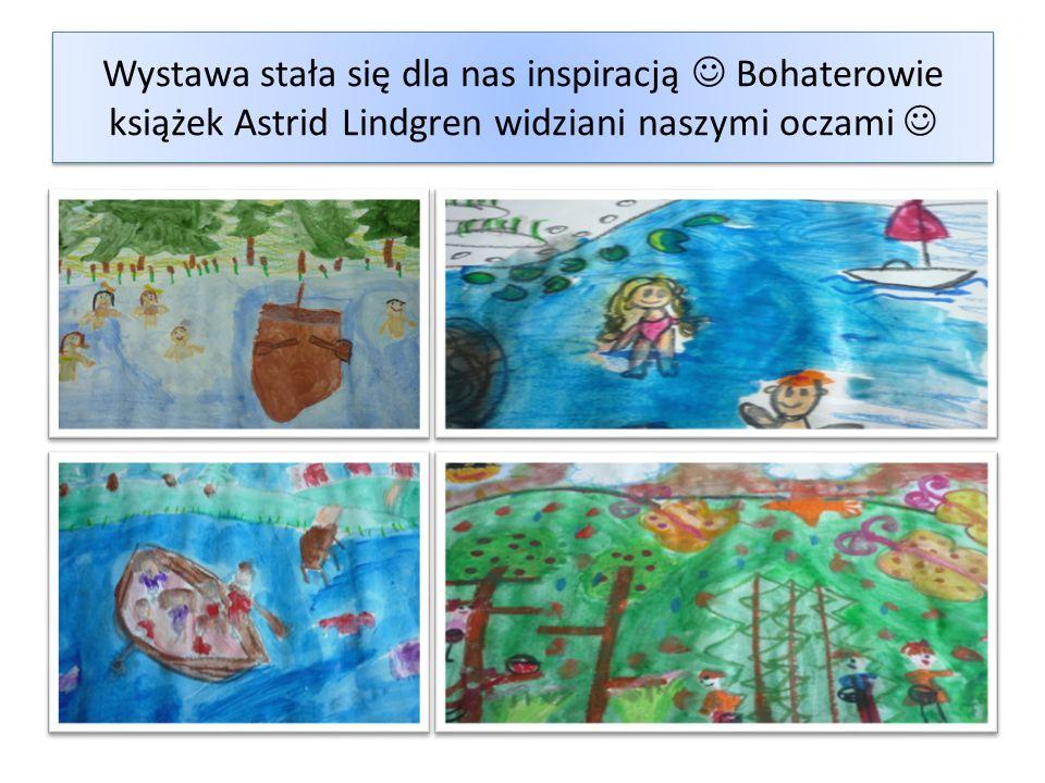 Wystawa stała się dla nas inspiracją Bohaterowie książek Astrid Lindgren widziani naszymi oczami