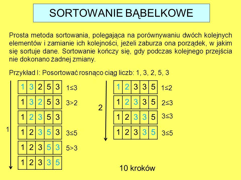 Prosta metoda sortowania, polegająca na porównywaniu dwóch kolejnych elementów i zamianie ich kolejności, jeżeli zaburza ona porządek, w jakim się sor