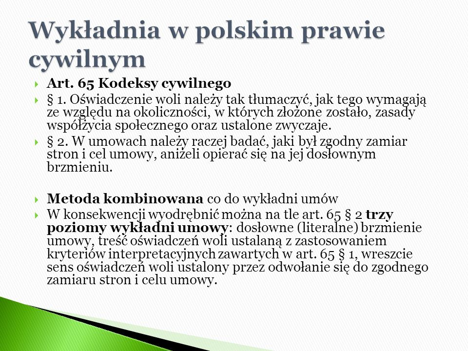  Art. 65 Kodeksy cywilnego  § 1.