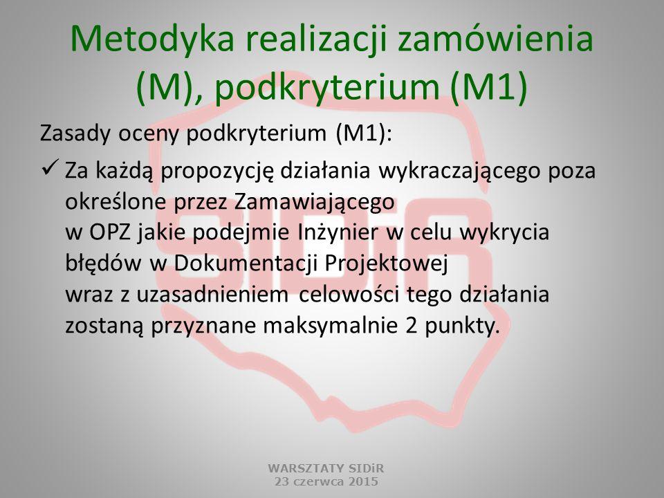 Metodyka realizacji zamówienia (M), podkryterium (M1) Zasady oceny podkryterium (M1): Za każdą propozycję działania wykraczającego poza określone prze
