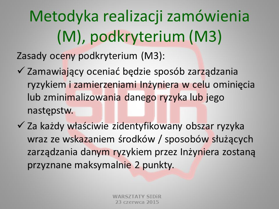 Metodyka realizacji zamówienia (M), podkryterium (M3) Zasady oceny podkryterium (M3): Zamawiający oceniać będzie sposób zarządzania ryzykiem i zamierz