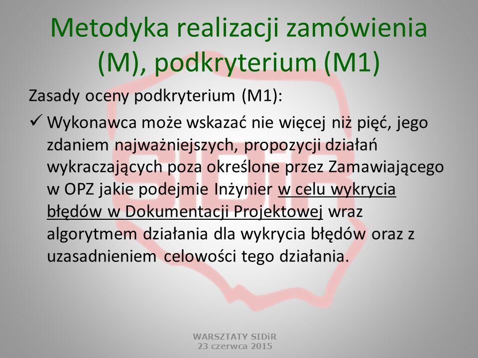 Metodyka realizacji zamówienia (M), podkryterium (M1) Zasady oceny podkryterium (M1): Wykonawca może wskazać nie więcej niż pięć, jego zdaniem najważn