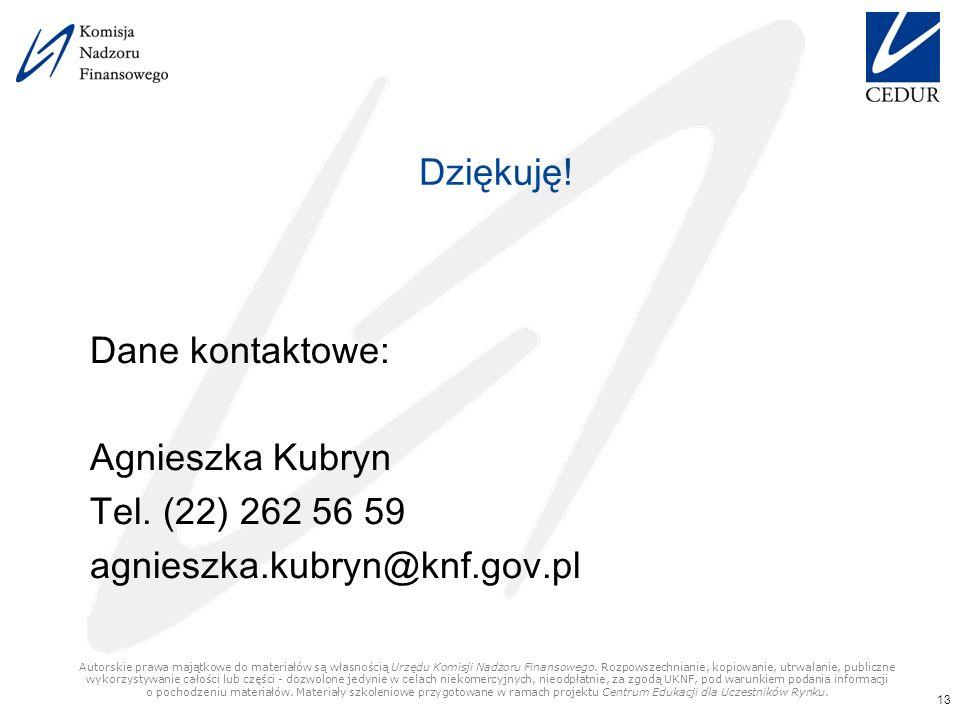 Dziękuję. Dane kontaktowe: Agnieszka Kubryn Tel.
