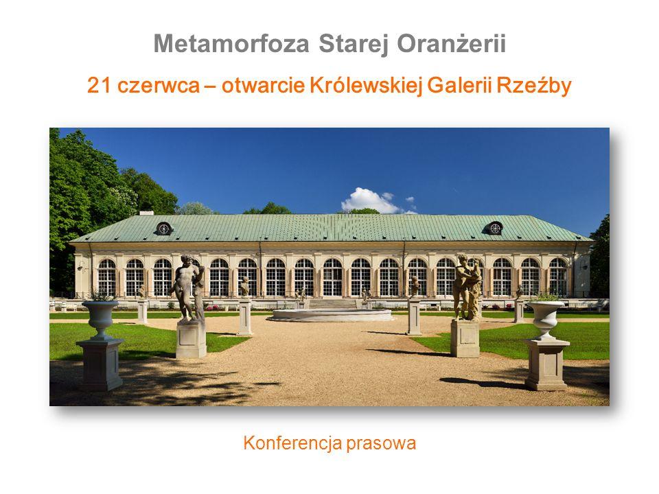 Konferencja prasowa Metamorfoza Starej Oranżerii 1 - 21 czerwca – otwarcie Królewskiej Galerii Rzeźby