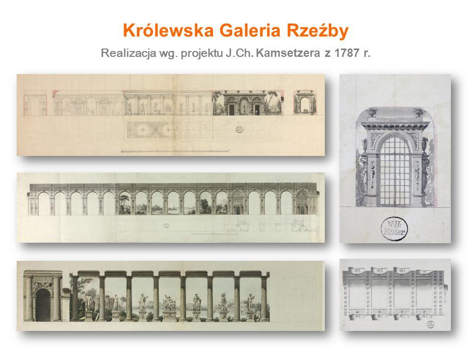 Realizacja wg. projektu J.Ch. Kamsetzera z 1787 r. Królewska Galeria Rzeźby