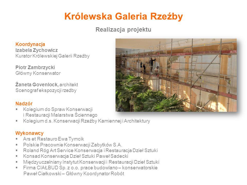 Koordynacja Izabela Zychowicz Kurator Królewskiej Galerii Rzeźby Piotr Zambrzycki Główny Konserwator Żaneta Govenlock, architekt Scenograf ekspozycji