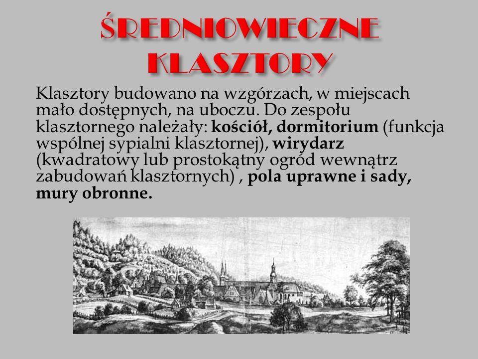 Klasztory budowano na wzgórzach, w miejscach mało dostępnych, na uboczu. Do zespołu klasztornego należały: kościół, dormitorium (funkcja wspólnej sypi