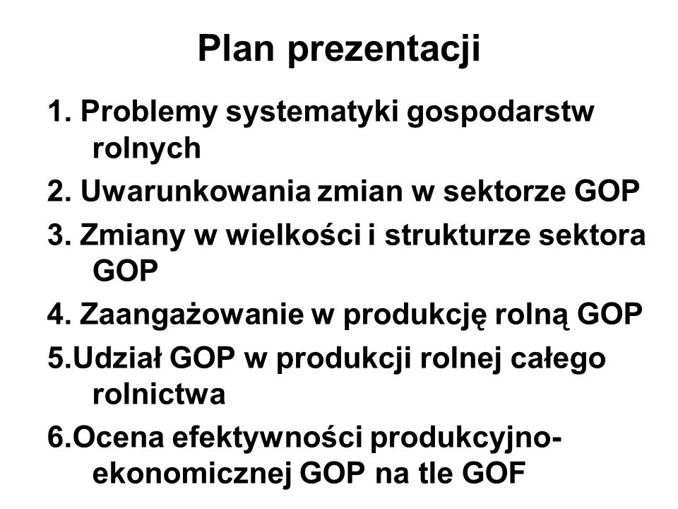 Plan prezentacji 1. Problemy systematyki gospodarstw rolnych 2.