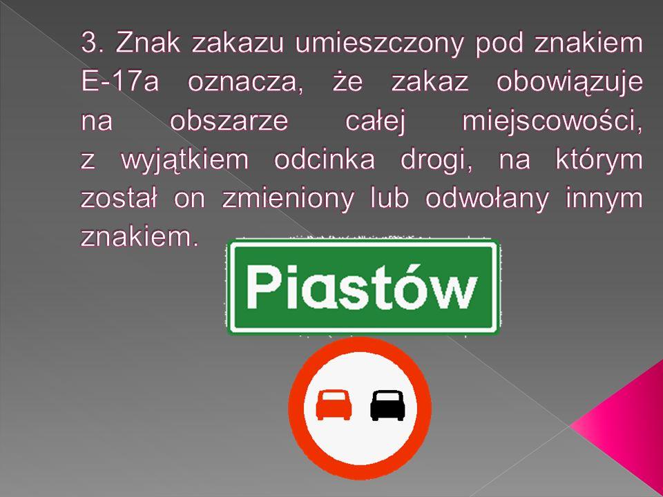 Znak ten oznacza uchylenie działania następujących znaków zakazu: Zakaz wyprzedzania, Zakaz wyprzedzania przez samochody ciężarowe, Zakaz zawracania, Zakaz używania sygnałów dźwiękowych, Ograniczenie prędkości.