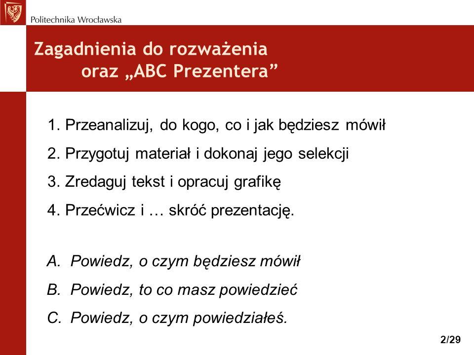JAK PRZYGOTOWAĆ PREZENTACJĘ dr hab.inż. Włodzimierz Brząkała Seminarium Dyplomowe Wydział BLiW PWr. Wrocław, październik 2015r.