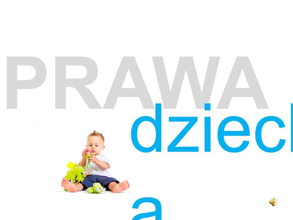 PRAWA dzieck a