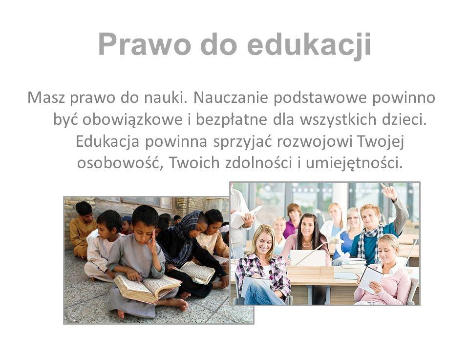 Prawo do edukacji Masz prawo do nauki.
