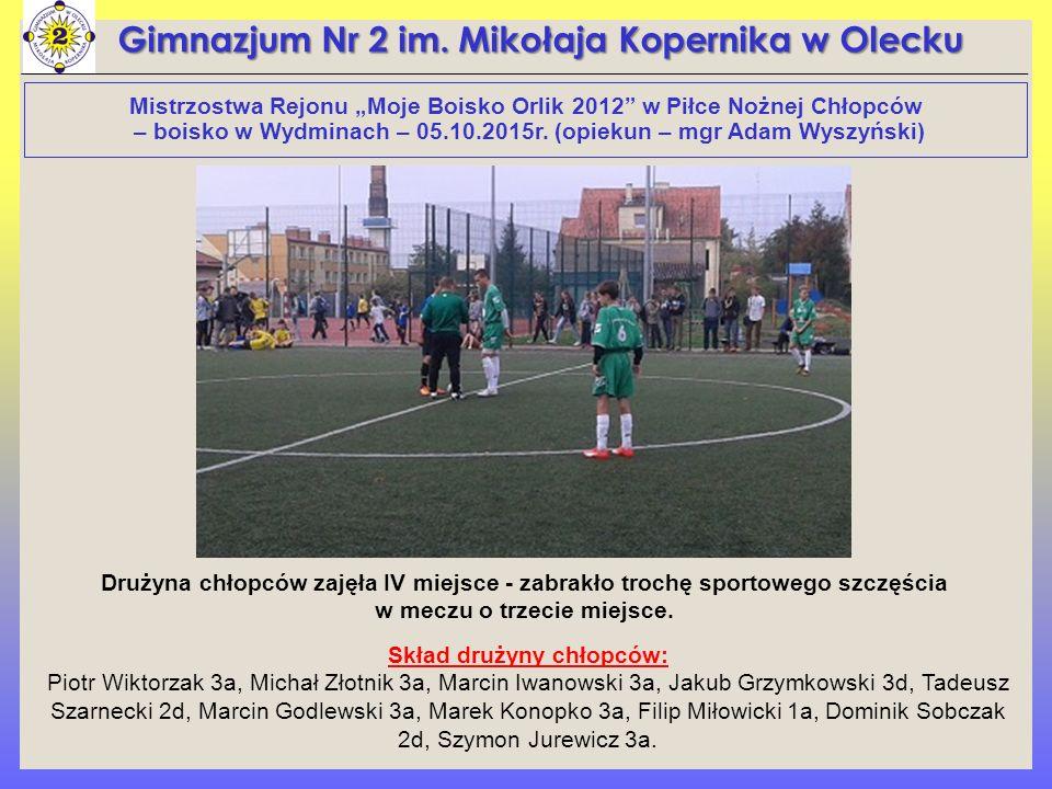 """Mistrzostwa Rejonu """"Moje Boisko Orlik 2012"""" w Piłce Nożnej Chłopców – boisko w Wydminach – 05.10.2015r. (opiekun – mgr Adam Wyszyński) Gimnazjum Nr 2"""