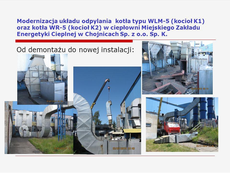 Modernizacja układu odpylania kotła typu WLM-5 (kocioł K1) oraz kotła WR-5 (kocioł K2) w ciepłowni Miejskiego Zakładu Energetyki Cieplnej w Chojnicach Sp.