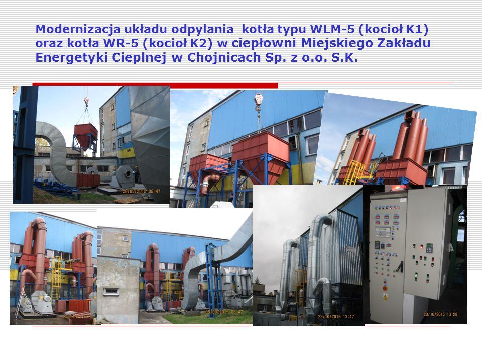 Modernizacja układu odpylania kotła typu WLM-5 (kocioł K1) oraz kotła WR-5 (kocioł K2) w ciepłowni Miejskiego Zakładu Energetyki Cieplnej w Chojnicach