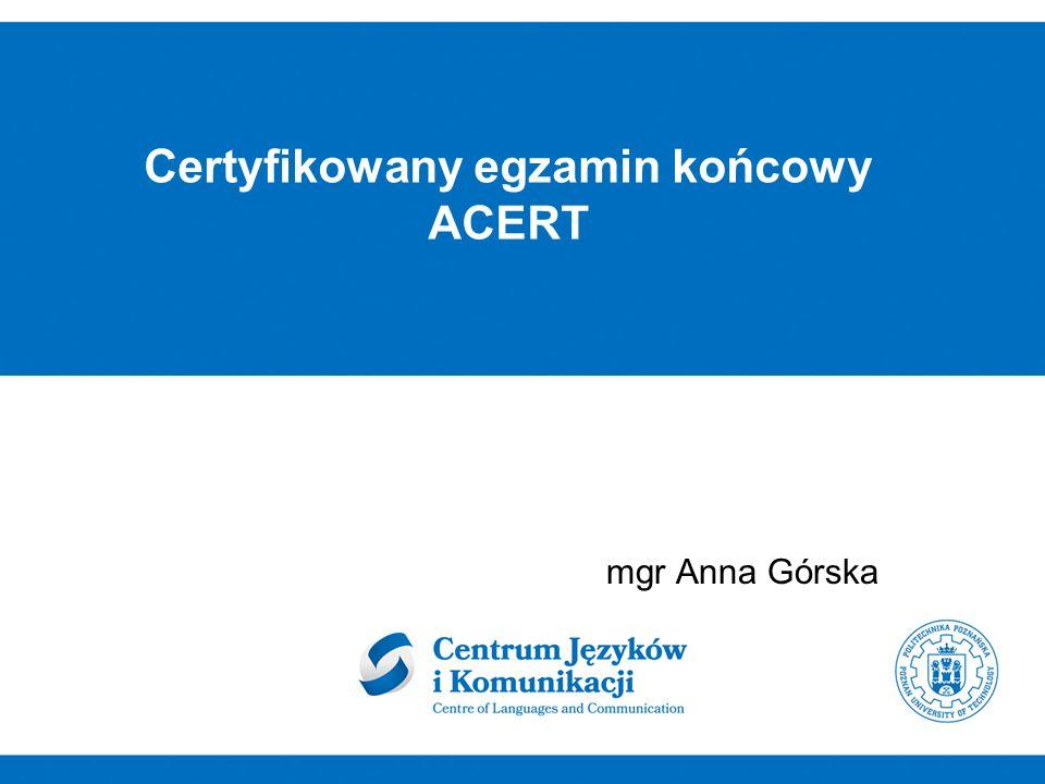 Certyfikowany egzamin końcowy ACERT mgr Anna Górska
