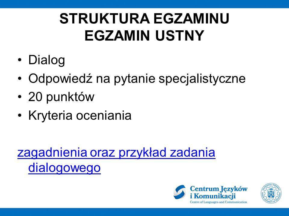 STRUKTURA EGZAMINU EGZAMIN USTNY Dialog Odpowiedź na pytanie specjalistyczne 20 punktów Kryteria oceniania zagadnienia oraz przykład zadania dialogowe