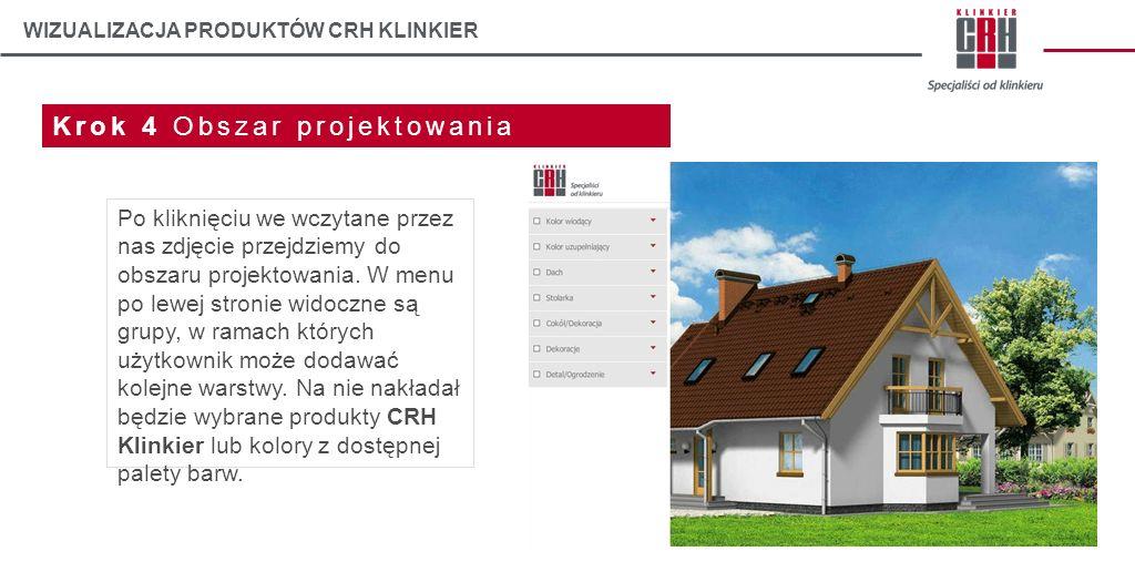 WIZUALIZACJA PRODUKTÓW CRH KLINKIER Krok 4 Obszar projektowania Po kliknięciu we wczytane przez nas zdjęcie przejdziemy do obszaru projektowania. W me