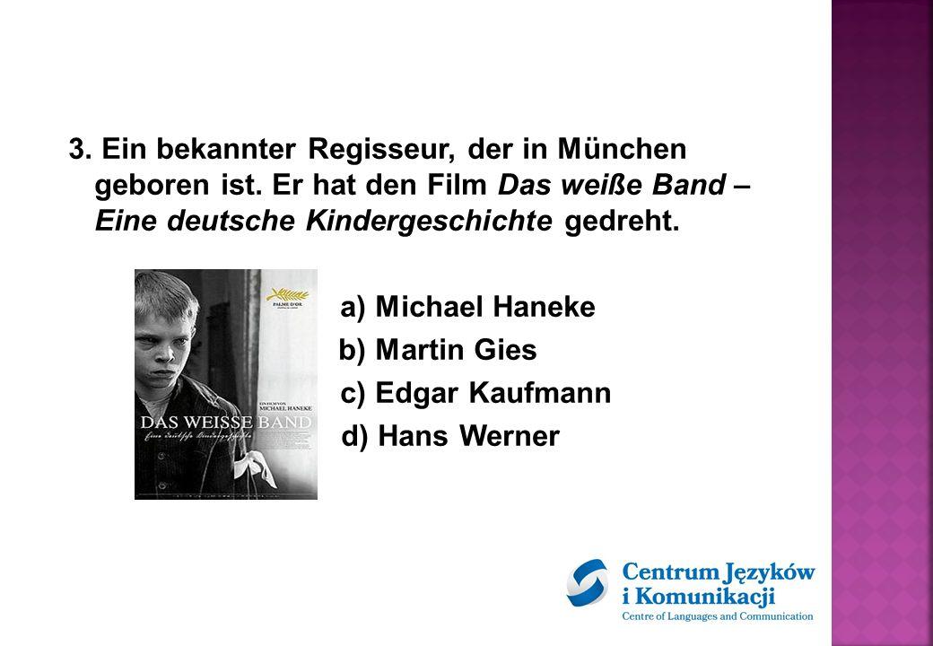 3. Ein bekannter Regisseur, der in München geboren ist.