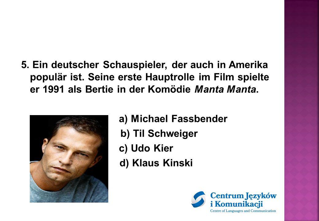 5. Ein deutscher Schauspieler, der auch in Amerika populär ist.
