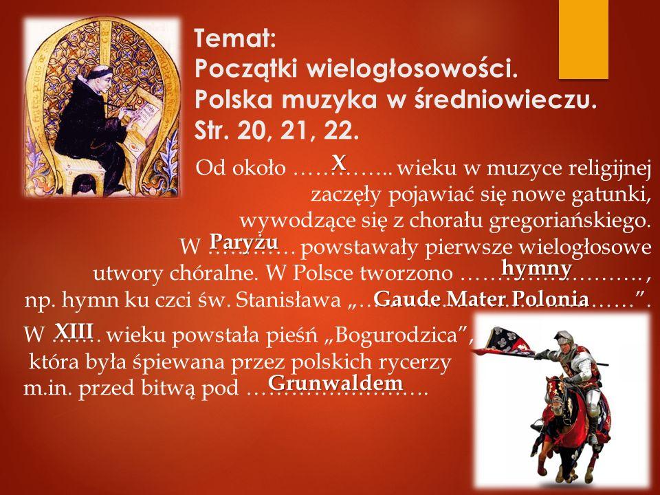 Temat: Początki wielogłosowości.Polska muzyka w średniowieczu.
