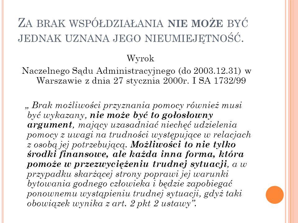 Z A BRAK WSPÓŁDZIAŁANIA NIE MOŻE BYĆ JEDNAK UZNANA JEGO NIEUMIEJĘTNOŚĆ. Wyrok Naczelnego Sądu Administracyjnego (do 2003.12.31) w Warszawie z dnia 27