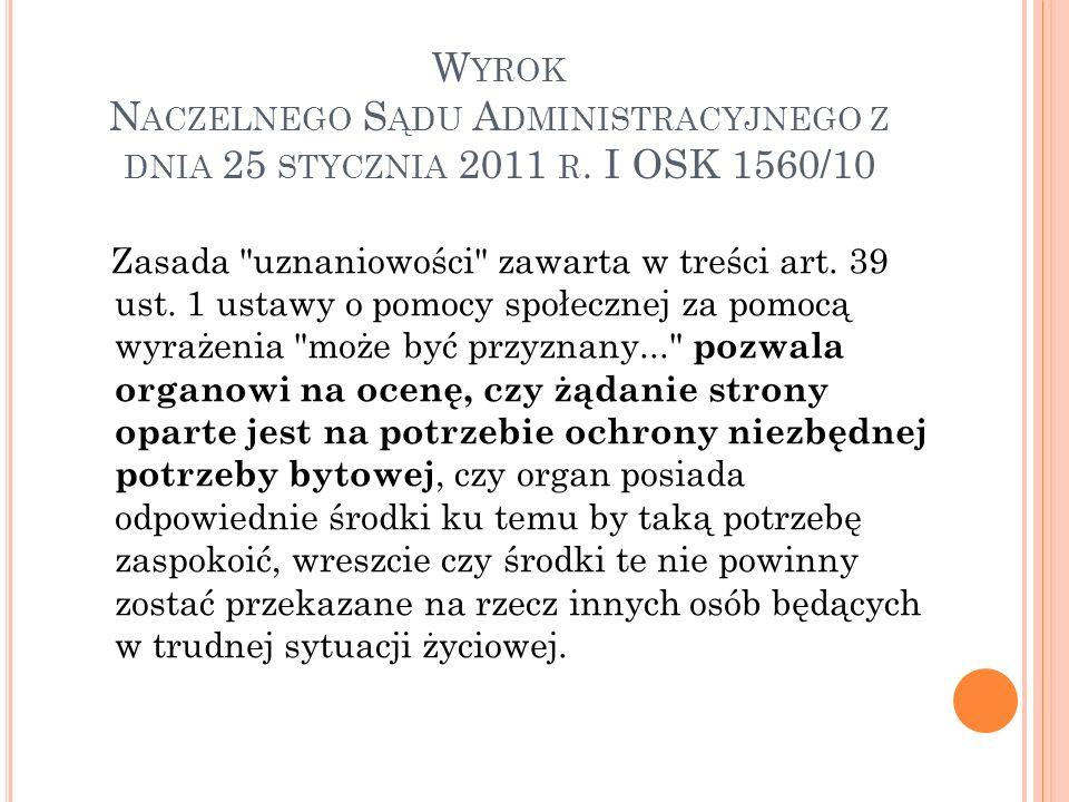 W YROK N ACZELNEGO S ĄDU A DMINISTRACYJNEGO Z DNIA 25 STYCZNIA 2011 R. I OSK 1560/10 Zasada