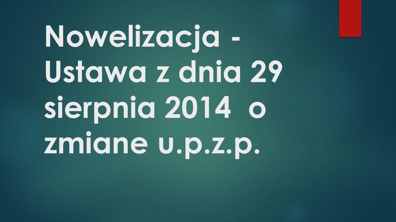 Nowelizacja - Ustawa z dnia 29 sierpnia 2014 o zmiane u.p.z.p.