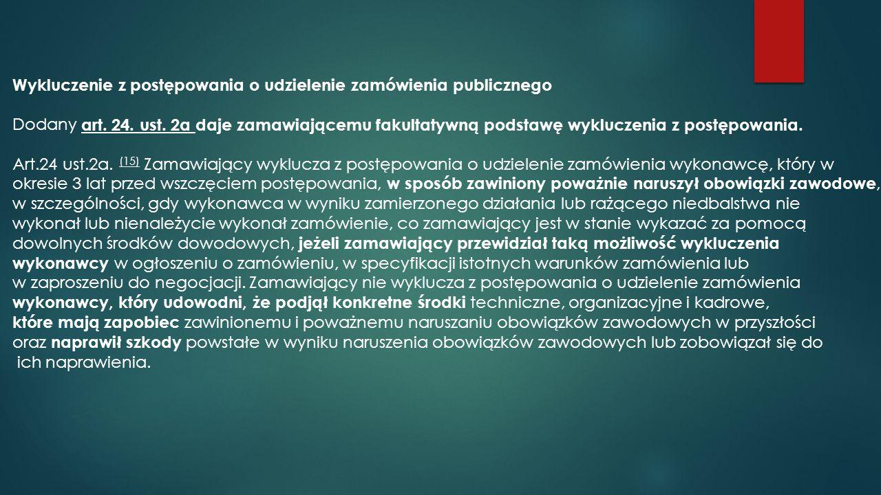 Wykluczenie z postępowania o udzielenie zamówienia publicznego Dodany art.