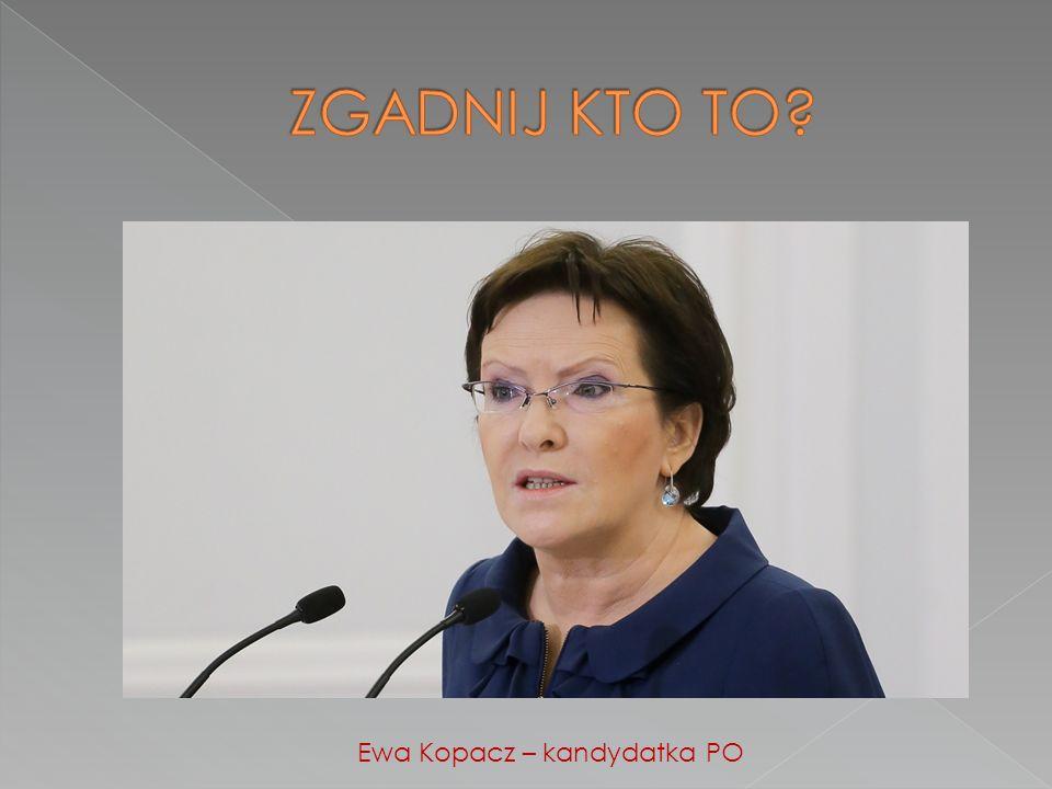 Ewa Kopacz – kandydatka PO