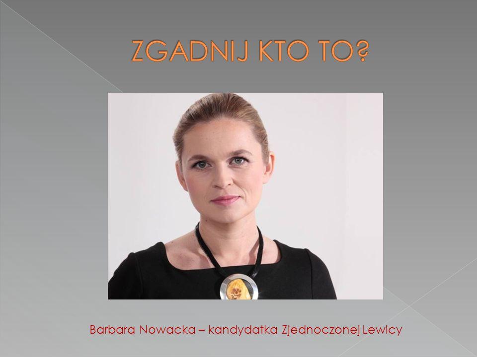Barbara Nowacka – kandydatka Zjednoczonej Lewicy