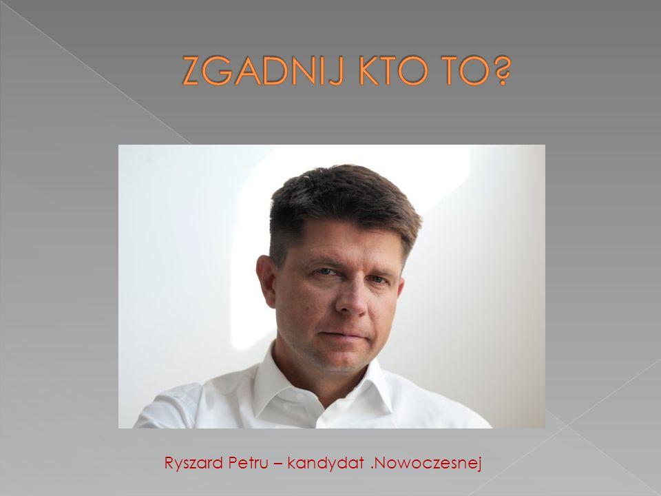 Ryszard Petru – kandydat.Nowoczesnej