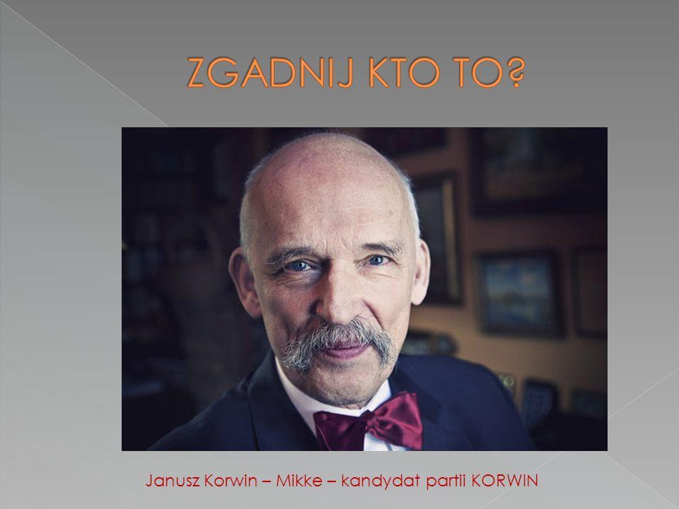 Janusz Korwin – Mikke – kandydat partii KORWIN