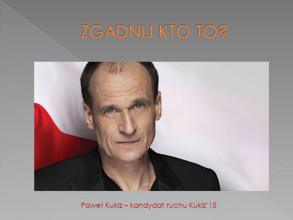 Paweł Kukiz – kandydat ruchu Kukiz'15