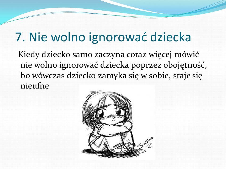 6. Dziecko leworęczne należy otoczyć specjalną opieką. Nie wolno zmuszać dziecka leworęcznego do posługiwania się prawą ręką, gdyż mogą wystąpić zabur