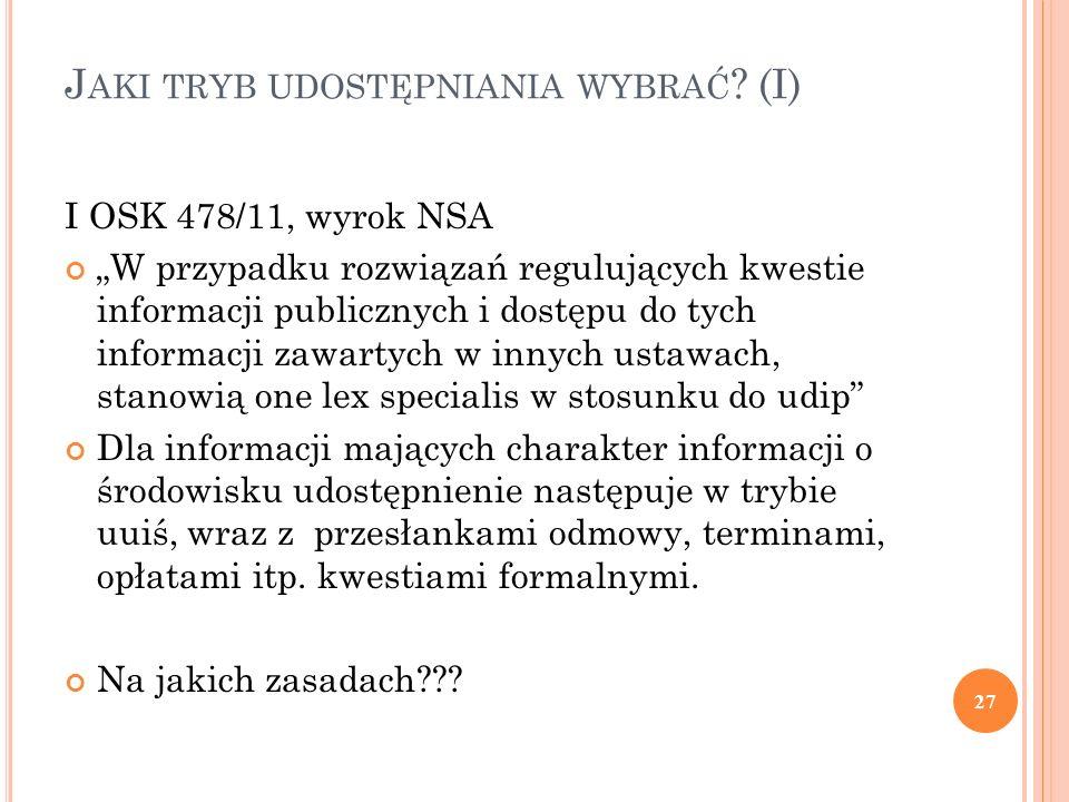"""J AKI TRYB UDOSTĘPNIANIA WYBRAĆ ? (I) I OSK 478/11, wyrok NSA """"W przypadku rozwiązań regulujących kwestie informacji publicznych i dostępu do tych inf"""