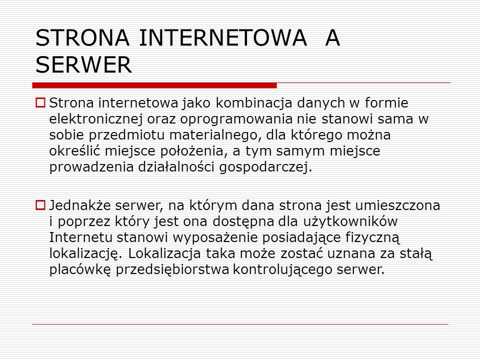 STRONA INTERNETOWA A SERWER  Strona internetowa jako kombinacja danych w formie elektronicznej oraz oprogramowania nie stanowi sama w sobie przedmiot