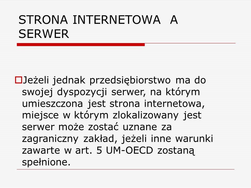 STRONA INTERNETOWA A SERWER  Jeżeli jednak przedsiębiorstwo ma do swojej dyspozycji serwer, na którym umieszczona jest strona internetowa, miejsce w