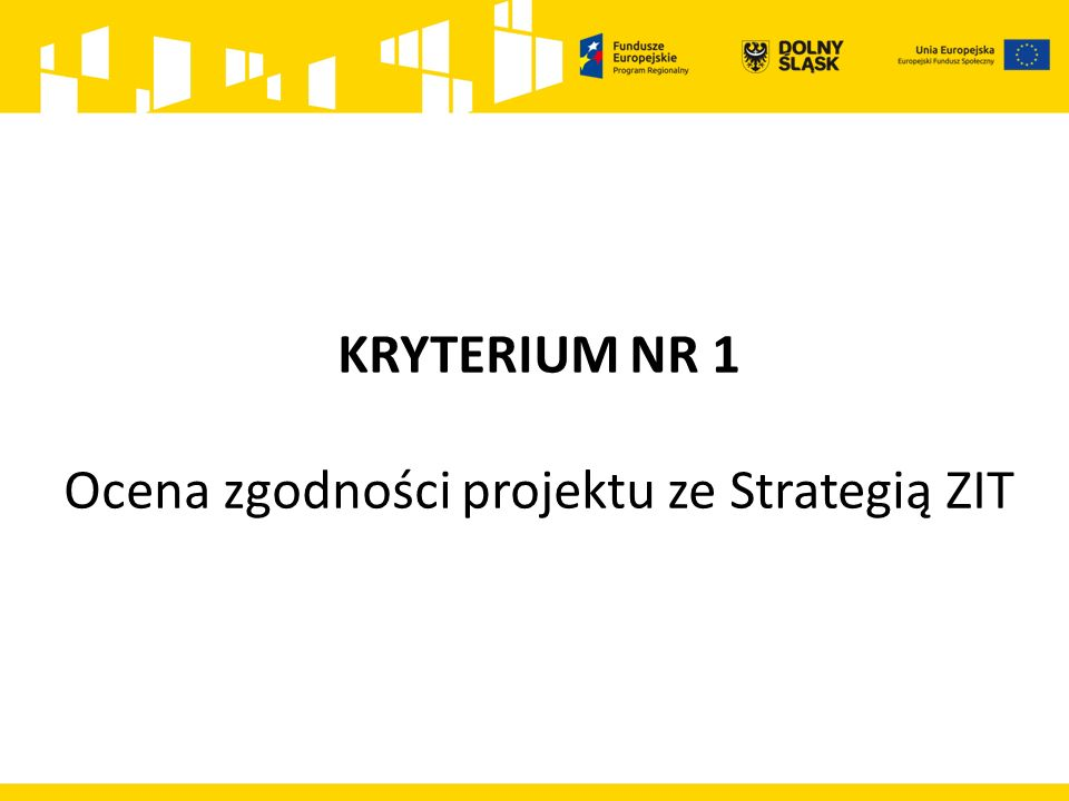 KRYTERIUM NR 1 Ocena zgodności projektu ze Strategią ZIT