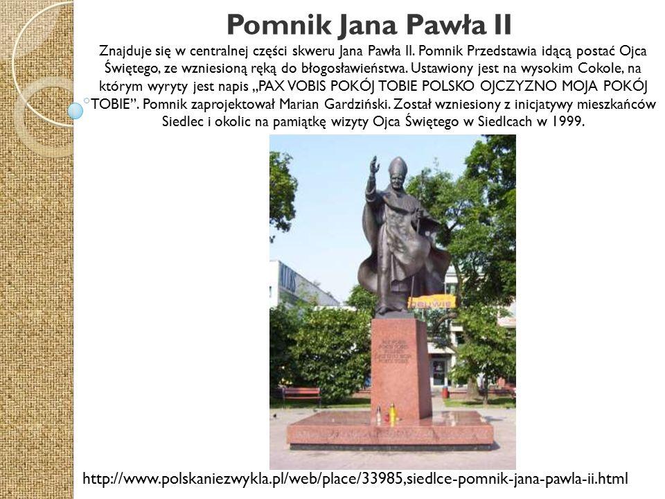 Pomnik Jana Pawła II Znajduje się w centralnej części skweru Jana Pawła II.