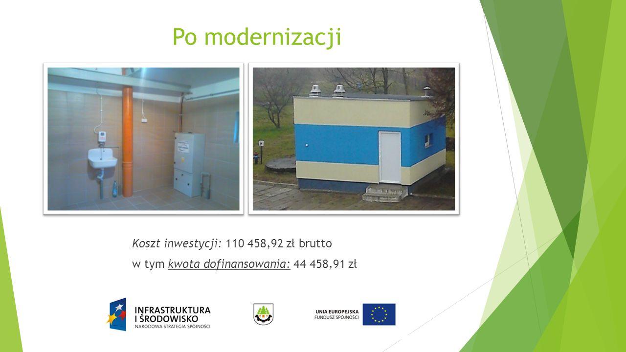 Po modernizacji Koszt inwestycji: 110 458,92 zł brutto w tym kwota dofinansowania: 44 458,91 zł