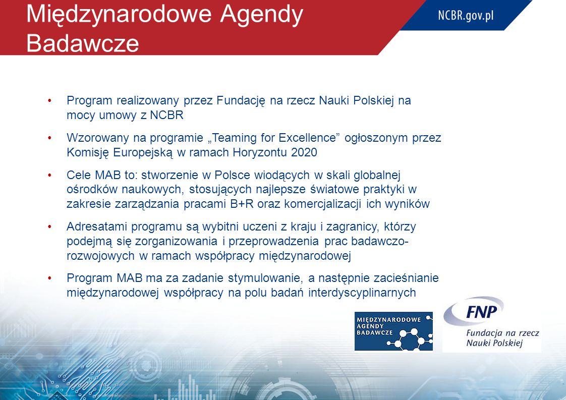 """Międzynarodowe Agendy Badawcze Program realizowany przez Fundację na rzecz Nauki Polskiej na mocy umowy z NCBR Wzorowany na programie """"Teaming for Exc"""
