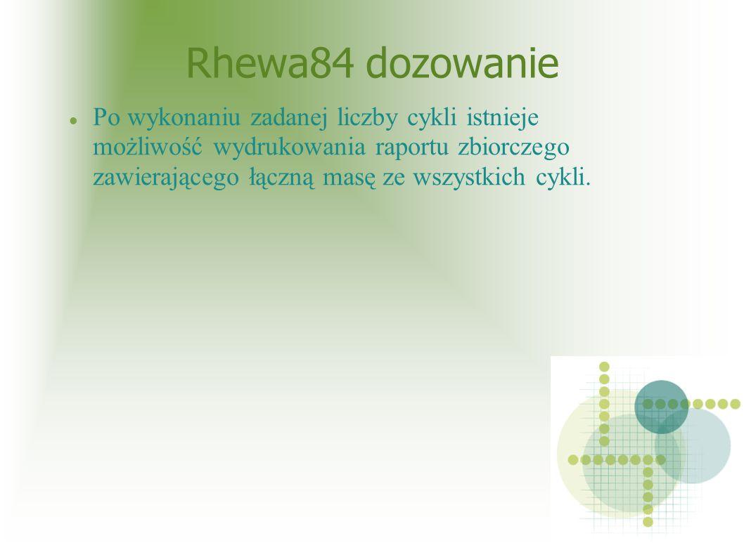 Rhewa84 dozowanie Po wykonaniu zadanej liczby cykli istnieje możliwość wydrukowania raportu zbiorczego zawierającego łączną masę ze wszystkich cykli.