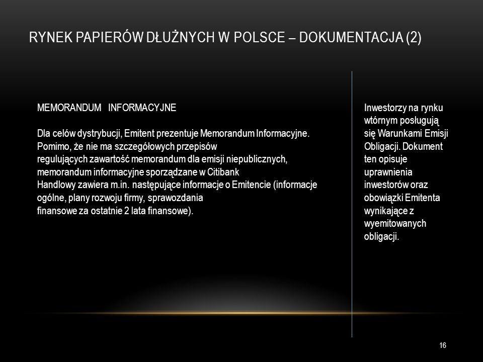 RYNEK PAPIERÓW DŁUŻNYCH W POLSCE – DOKUMENTACJA (2) MEMORANDUM INFORMACYJNE Dla celów dystrybucji, Emitent prezentuje Memorandum Informacyjne.